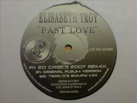 Elisabeth Troy - Past Love (Ed Case's 2007 Remix)