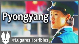 Los lugares mas horribles del mundo:  Pyongyang