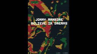 Jonny Rankore - Believe in Dreams