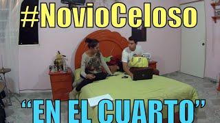 Novio Celoso, EN EL CUARTO (#NoviaCelosa) - Ivansfull