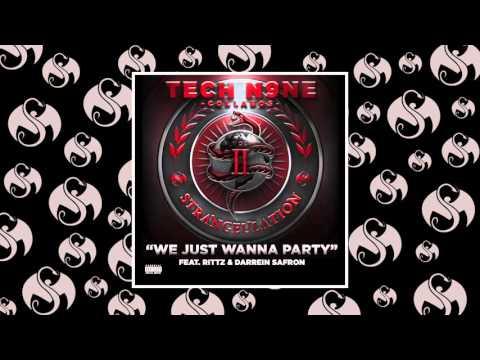 Tech N9ne - We Just Wanna Party (Feat. Rittz & Darrein Safron)