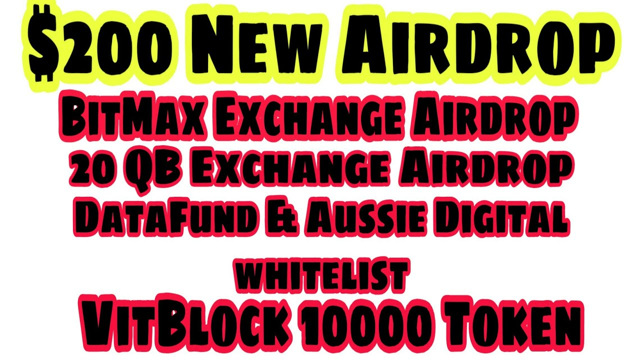QB EXCHANGE 20 COIN & VITBLOCK 10000 COIN & BITMAX AIRDROP & DATAFUND &  AISSIE DIGITAL WHITELIST