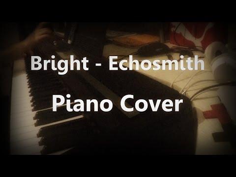 Bright - Echosmith - Piano Cover