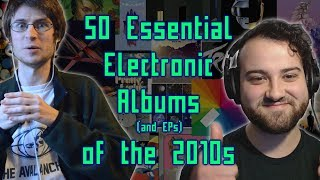 50 Essential Electronic Albums (and EPs) of the 2010s (feat. LandonRemixes)