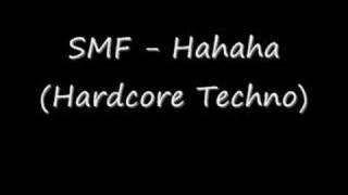 SMF - Hahaha (Hardcore Techno)