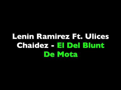Lenin Ramirez Ft. Ulices Chaidez  - El Del Blunt De Mota (Letra) (Banda)