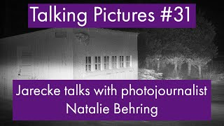 Talking Pictures #31 - Jarecke talks with photojournalist Natalie Behring