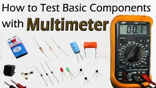 How To Test All Electronic Components with Multimeter   Resistor Capacitor Diode LED Transistor Fuse