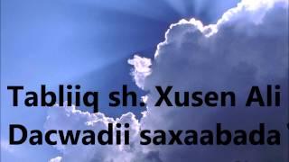 """Tabliiq SHeekh Xuseen Cali """"Dacwadii Saxaabada""""Warfidiyeenka SHantaSoomaaliya."""