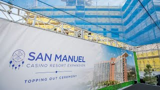 San Manuel Casino Resort Expansion Topping Out Ceremony [November 6, 2020]