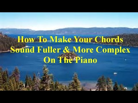 How To Make Your Piano Chords Sound Fuller More Complex Youtube