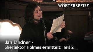 Jan Lindner – Sherlektor Holmes ermittelt: Teil 2
