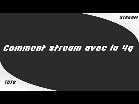 TUTO | Stream avec la 4G