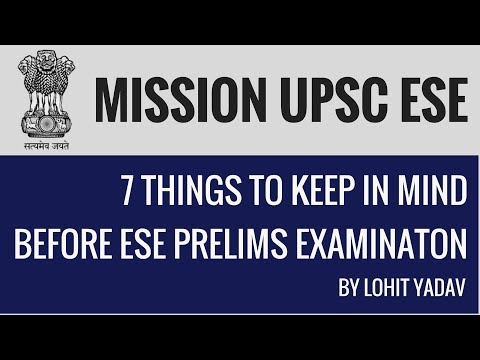 7 Things To Keep In Mind Before ESE Prelims - Engineering Service Examination - Lohit Yadav