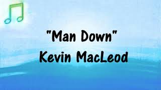 🎵 MAN DOWN Kevin MacLeod SUSPENSEFUL MELONCHOLY (Royalty-Free) FREE YOUTUBE AUDIO MUSIC 🎵