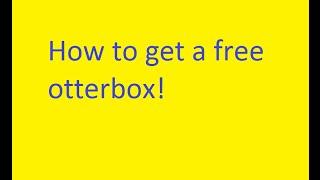 How to Get a Free Otterbox!