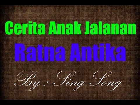 Ratna Antika - Cerita Anak Jalanan Karaoke No Vocal