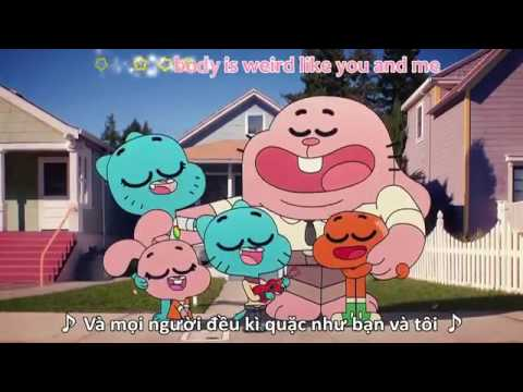 Gumball - The Compilation Song (Weird Like You & Me)   Vietsub Lyric.