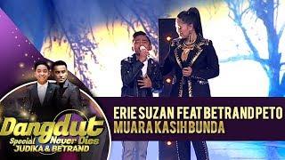 Terharu Banget, Erie Suzan feat Betrand Peto [MUARA KASIH BUNDA] -  Dangdut Never Dies (13/6)