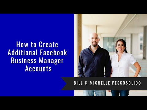 How To Create Additional Facebook Business Manager Accounts