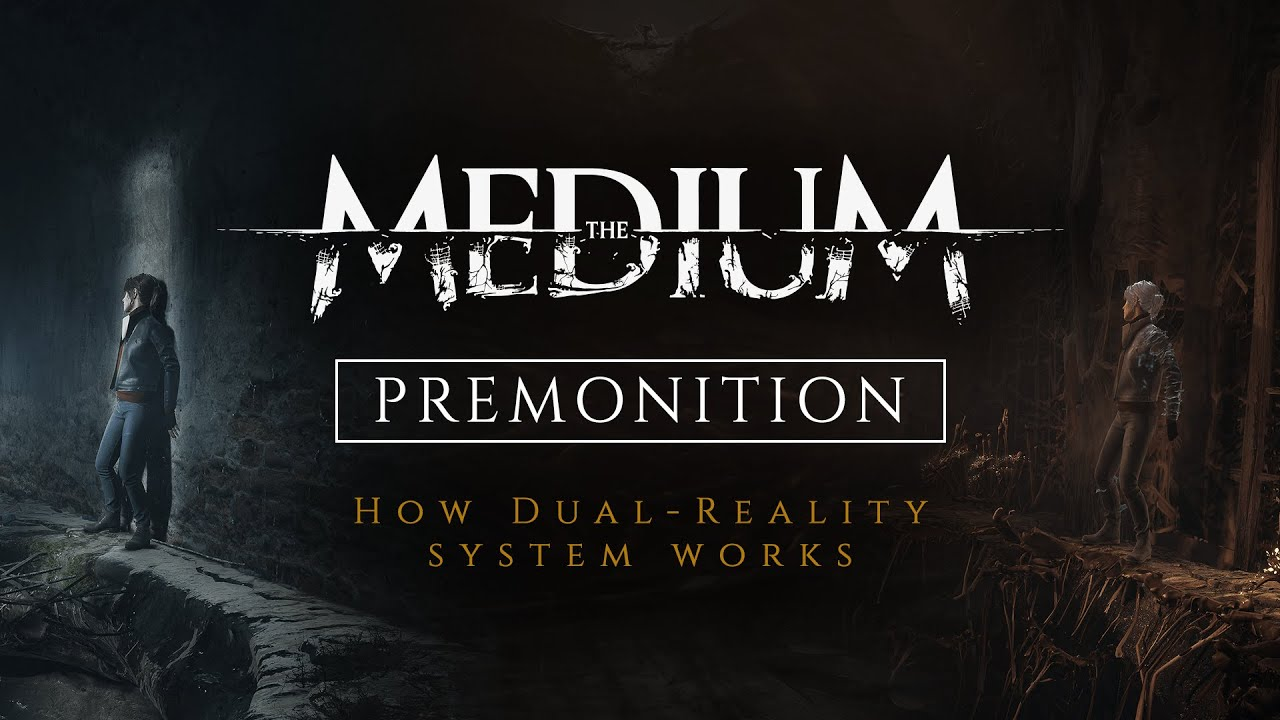 The Medium - How our Dual Reality system works