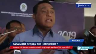Imbauan Pak Menteri untuk Honorer K2 yang Pengin Mendapat THR seperti PNS