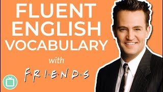 Native English Vocabulary for Friendship | Fluent & Fun English with FRIENDS