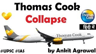 Thomas Cook Collapse, Find out what went wrong with world's oldest travel firm? Current Affairs 2019