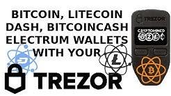 Using Electrum Wallets with Trezor for Bitcoin, Litecoin, Dash, and Bitcoin Cash