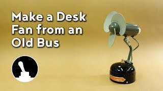 make a desk fan from an old bus
