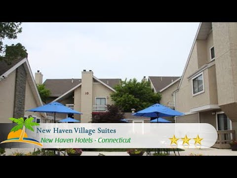 New Haven Village Suites - New Haven Hotels, Connecticut