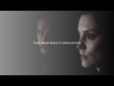 The Mad King's Daughter - May You Reign (Multi-Crossover)