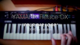 "Yamaha Reface DX - DEMO - ""Four bar loop"" by Gattobus"