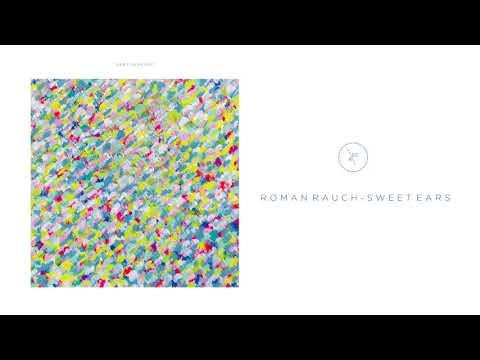 Roman Rauch | Sweet Ears | Dirt Crew Recordings