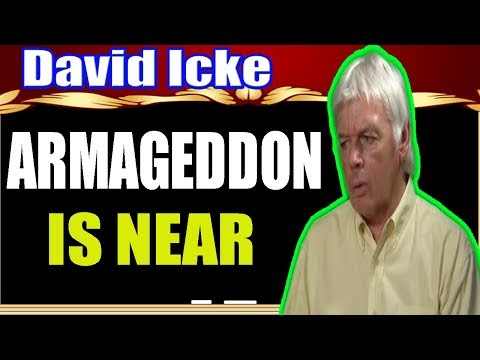 David Icke ✪Armageddon Is Near