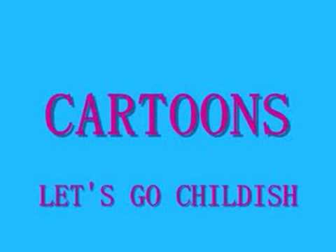Cartoons - Let's Go Childish