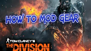 HOW TO MOD GEAR IN THE DIVISION (REPURPOSED AND INTEGRATED MODS)