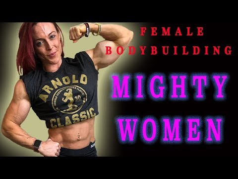 FEMALE BODYBUILDING – MIGHTY WOMEN