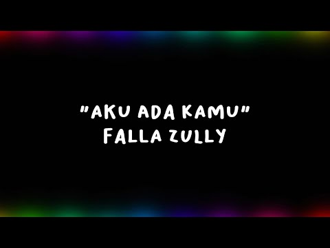 Aku Ada Kamu - Falla Zully (Official Audio + Lyric)