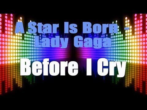 lady-gaga-(a-star-is-born)---before-i-cry-(karaoke-version)-karaoke-with-lyrics-hd