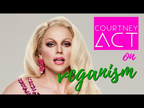 RuPaul's Drag Race star Courtney Act on Being VEGAN