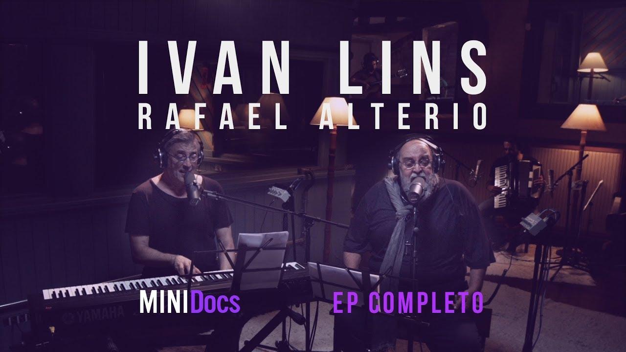 Ivan Lins e Rafael Alterio - MINIDocs® - Episódio Completo
