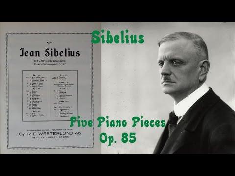 Sibelius - Five Piano Pieces Op.85