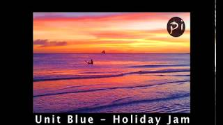 Unit Blue - Holiday Jam ( Electric Zeus Remix ) Ibiza Chillout Paradise