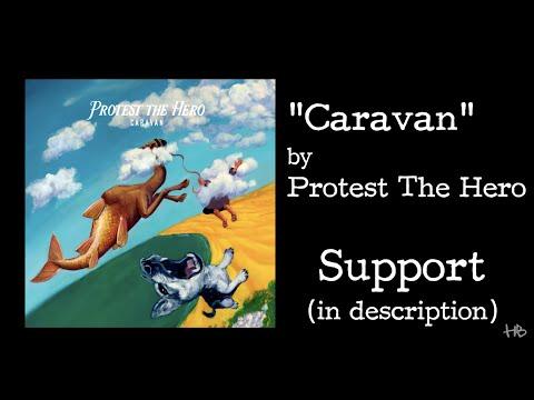 Protest The Hero - Caravan Lyrics