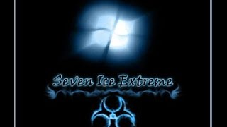 Best Windows 7 modded editions: #6 Ice Extreme edition x86 & x64
