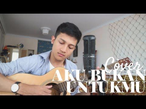 AKU BUKAN UNTUKMU - ROSSA ( COVER BY ALDHI )