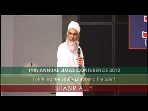 JIMAS Conference 2012: Fortifying the Soul - Ennobling the Spirit by Shaykh Shabir Ally