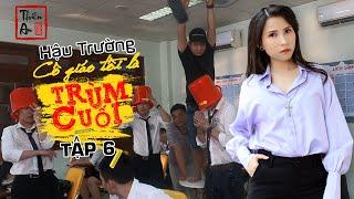 Hậu Trường CÔ GIÁO TÔI LÀ TRÙM CUỐI TẬP 6 | BTS My Teacher Is Big Boss Eps.6 | Thiên An