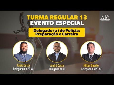 Evento Especial - Delegado (a) de Polícia - Preparação e Carreira (Turma Regular 13) 05-04-21